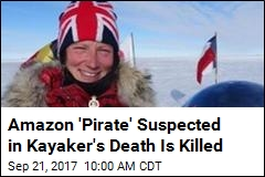 Amazon 'Pirate' Suspected in Kayaker's Death Is Killed