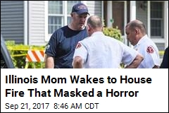 Illinois Mom Wakes to House Fire That Masked a Horror