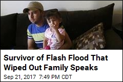 Survivor of Flash Flood That Wiped Out Family Speaks