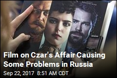 Film on Czar's Affair Causing Some Problems in Russia