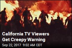 California TV Viewers Get Creepy Warning