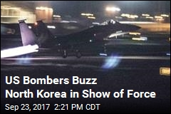 US Bombers Buzz North Korea in Show of Force