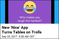 New 'Nice' App Craze Turns Tables on Trolls