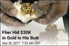 Flier Hid $30K in Gold in His Butt
