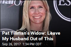 Pat Tillman's Widow: Leave My Husband Out of This
