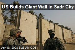 US Builds Giant Wall in Sadr City