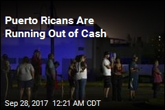 Even Cash Is Running Out in Puerto Rico