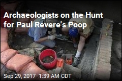 Archeologists Search for Outhouse Linked to Paul Revere