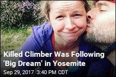 Killed Climber Was Following 'Big Dream' in Yosemite
