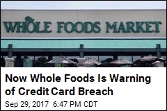 Now Whole Foods Is Warning of Credit Card Breach