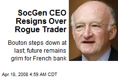 SocGen CEO Resigns Over Rogue Trader