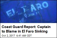 Coast Guard Report: Captain to Blame in El Faro Sinking