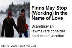 Finns May Stop (Working) in the Name of Love