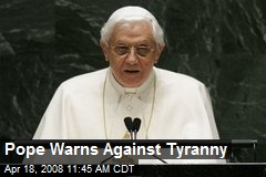 Pope Warns Against Tyranny