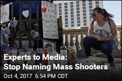 Experts to Media: Stop Naming Mass Shooters