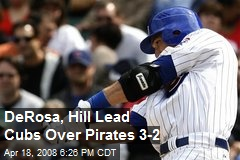 DeRosa, Hill Lead Cubs Over Pirates 3-2