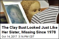 The Clay Bust Looked Just Like Her Sister, Missing Since 1978