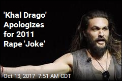 'Khal Drago' Apologizes for 2011 Rape 'Joke'