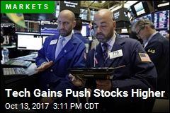Tech Gains Push Stocks Higher