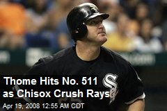 Thome Hits No. 511 as Chisox Crush Rays