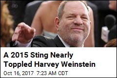 A 2015 Sting Nearly Toppled Harvey Weinstein