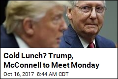 After Nasty Sniping, Trump, McConnell Will Meet Monday