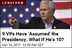 9 VPs Have 'Assumed' the Presidency. What If He's 10?