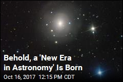 Behold, a 'New Era in Astronomy' Is Born