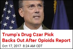 Trump's Drug Czar Pick Backs Out After Opioids Report