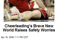 Cheerleading's Brave New World Raises Safety Worries