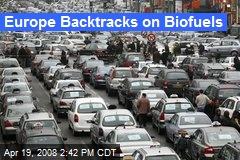 Europe Backtracks on Biofuels