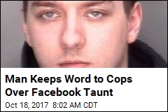 Man Surrenders After Facebook Taunt to Police Backfires