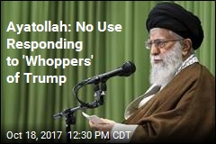 Ayatollah Slams 'Rants and Whoppers' of Trump