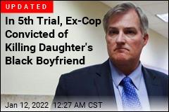 White Ex-Cop Guilty of Shooting Daughter's Black Boyfriend