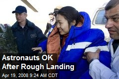 Astronauts OK After Rough Landing