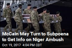 McCain May Turn to Subpoena to Get Info on Niger Ambush