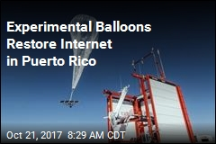 Experimental Balloons Bring Internet Back in Puerto Rico