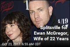 Splitsville for Ewan McGregor, Wife of 22 Years