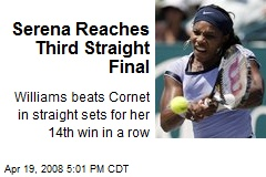 Serena Reaches Third Straight Final