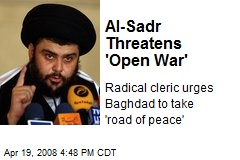 Al-Sadr Threatens 'Open War'