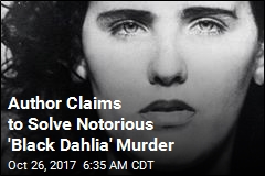 Author Claims to Solve Notorious 'Black Dahlia' Murder