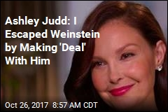 Ashley Judd: I Escaped Weinstein by Making 'Deal' With Him