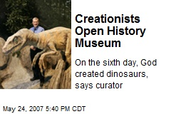 Creationists Open History Museum