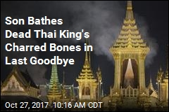 Son Bathes Dead Thai King's Charred Bones in Last Goodbye