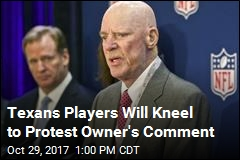 Texans Players Will Kneel to Protest Owner's Comment