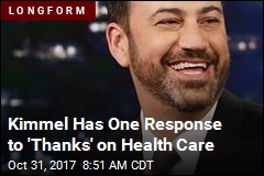 Kimmel Has One Response to 'Thanks' on Health Care