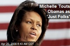 Michelle Touts Obamas as 'Just Folks'