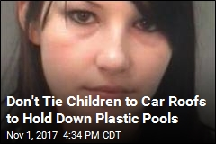 Cops: Boy Tied to Minivan's Roof to Hold Down Plastic Pool