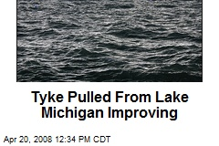 Tyke Pulled From Lake Michigan Improving