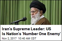 Khamenei Calls America Iran's 'Number One Enemy'